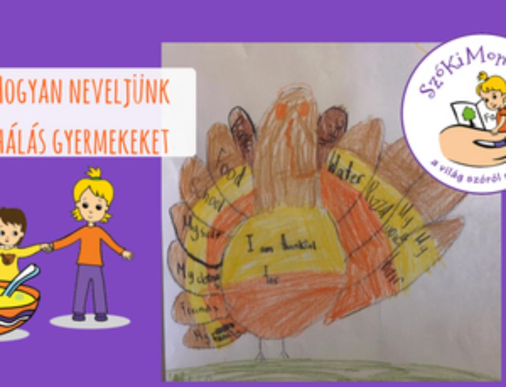 Hogyan neveljünk hálás gyermekeket?