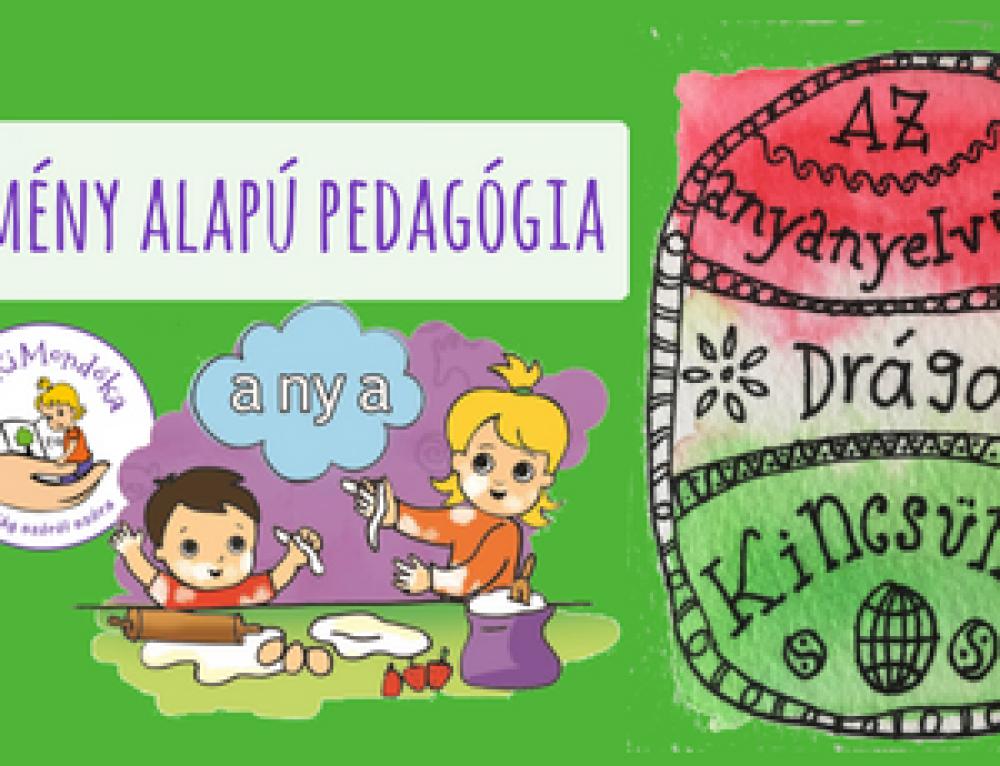 Az élmény alapú pedagógia – és hogyan használjuk ezt fel az anyanyelvmegőrzésben?