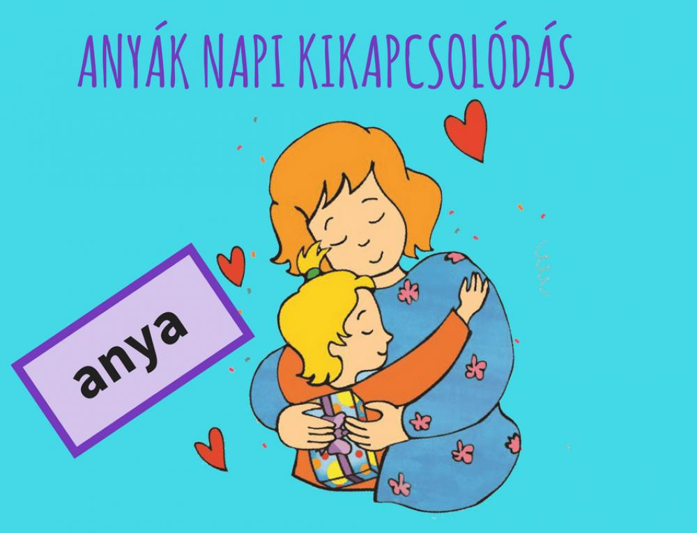 Anyák napi különkiadás – egy pillanatnyi csend