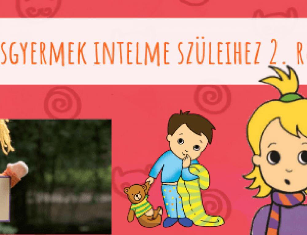 Kisgyermek intelme szüleihez – 2. rész
