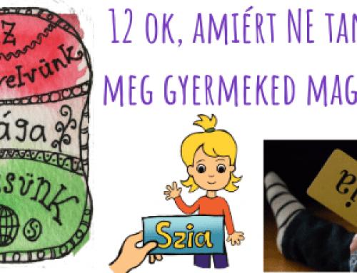 12 ok, amiért nem kell gyermeked magyarul megtanítanod