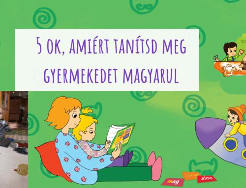 5 ok, amiért külföldön is tanítsd meg gyermekedet magyarul